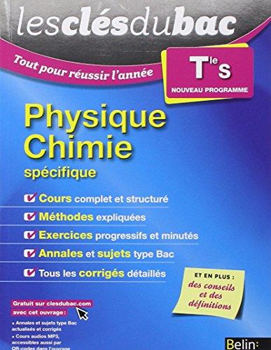 9782701194479: Les Cl�s du Bac - Tout pour r�ussir l'ann�e - Physique Chimie Term S (sp�cifique)