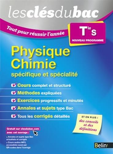 9782701194561: Les Clés du Bac - Tout pour réussir l'année - Physique Chimie Term S (spécifique et spécialité)