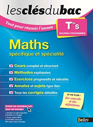 9782701194585: Les Clés du Bac - Tout pour réussir l'année - Maths Term S (spécifique et spécialité)