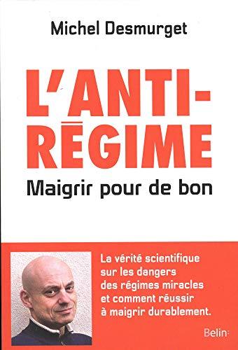 9782701195001: L'anti-régime - Maigrir pour de bon