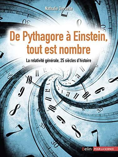 DE PYTHAGORE A EINSTEIN TOUT EST NOMBRE: DERUELLE