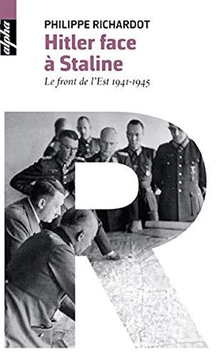 9782701195216: Hitler face à Staline - Le front de l'Est 1941-1945