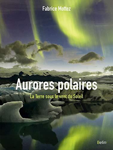 AURORES POLAIRES -LES-: MOTTEZ FABRICE