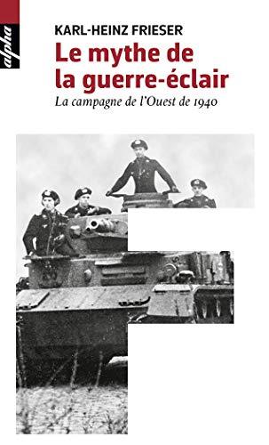 9782701196282: Le mythe de la guerre-éclair (Poche) - La campagne de l'Ouest de 1940