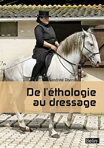DE L ETHOLOGIE AU DRESSAGE: DHONDT SANDRINE