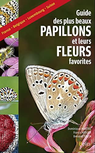 9782701196602: Le guide des plus beaux papillons et leurs fleurs favorites