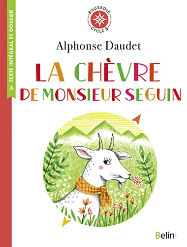 9782701197524: La chèvre de Monsieur Seguin : Texte intégral et dossier (Cycle 3) (Boussole)