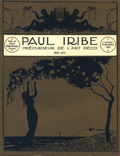 PAUL IRIBE 1883-1935. PRÉCURSEUR DE L'ART DÉCO.: LELIEUR BACHOLLET BORDET