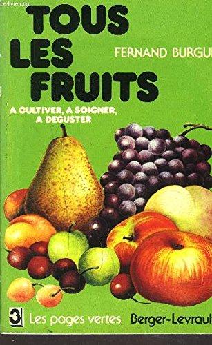 Tous les fruits à cultiver, à soigner,: Burgué, Fernand: