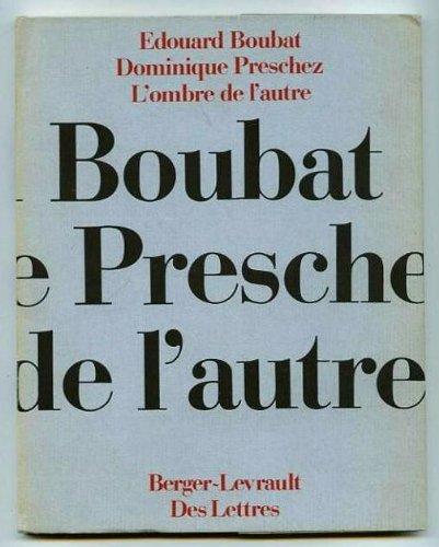 L'ombre de l'autre (Des lettres) (French Edition) (2701302730) by Edouard Boubat