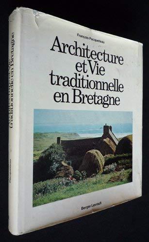 Architecture et vie traditionnelle en Bretagne (French Edition): Francois Pacqueteau