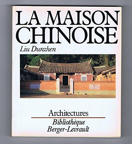La maison chinoise.: Dunzhen,Liu.