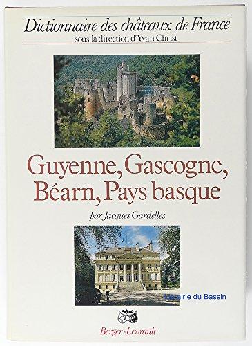 Guyenne, Gascogne, Bearn, Pays basque: Aveyron, Dordogne,: Jacques Gardelles