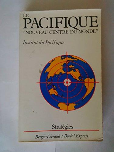 """Le Pacifique """"nouveau centre du monde (Stratégies): Institut du Pacifique"""