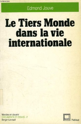 Le Tiers Monde dans la vie internationale: JOUVE EDMOND