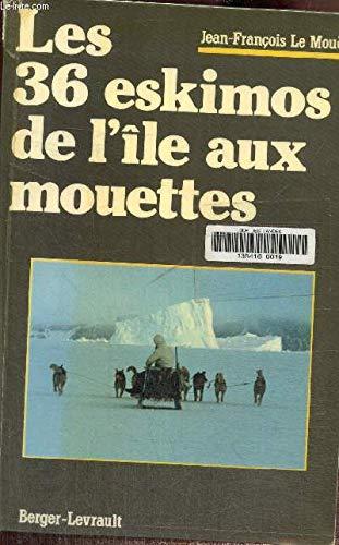 Les 36 esquimaux de l'île aux Mouettes: LE MOUËL JEAN-FRANCOIS