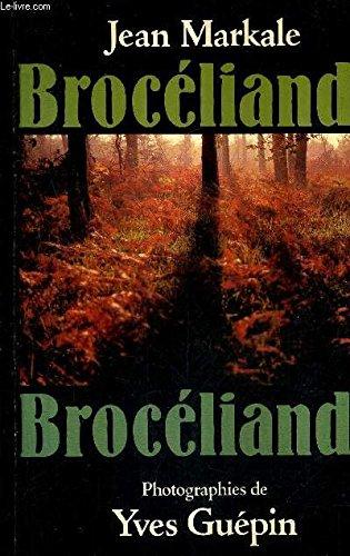 9782701305721: Broceliande: La foret des Chevaliers de la Table Ronde (French Edition)