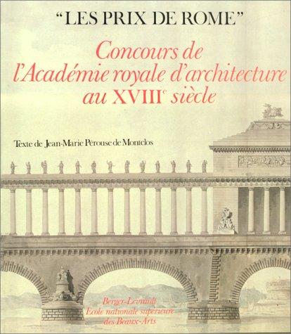 """9782701305967: """"Les Prix de Rome"""": Concours de l'Académie royale d'architecture au XVIIIe siècle (French Edition)"""