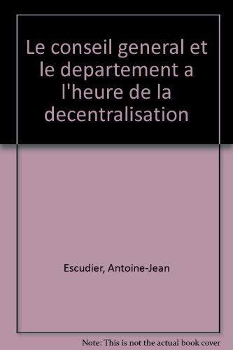 Le conseil general et le departement a: Antoine-Jean Escudier