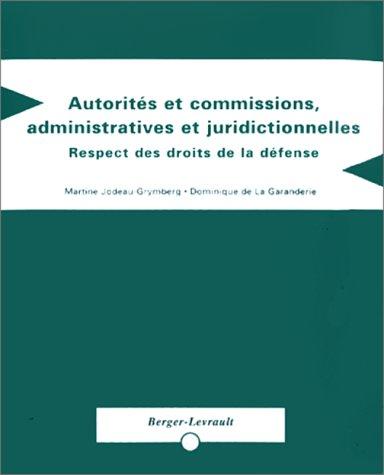 9782701311647: AUTORITES ET COMMISSIONS ADMINISTRATIVES TE JURIDICTIONNELLES. Respect des droits de la défense
