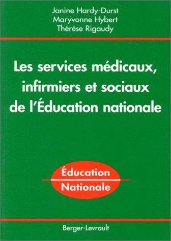9782701311920: Les services médicaux infirmiers et sociaux de l'éducation nationale
