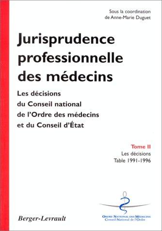 Jurisprudence professionnelle des médecins, tome 2 (2701312671) by Ordre National des Médecins; Duguet, Anne-Marie