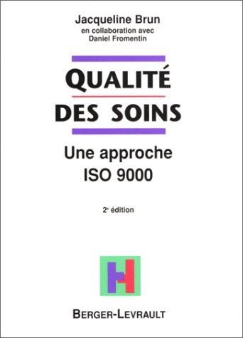9782701312859: Qualité des soins, 2e édition. une approche ISO 9000