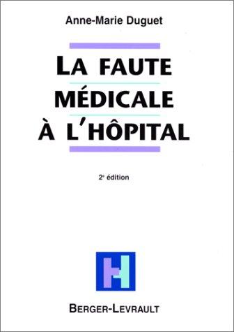 la faute medicale a l'hopital (2eme edition) (2701312892) by Anne-Marie Duguet