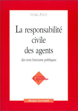 9782701312972: La responsabilité civile des agents des trois fonctions publiques