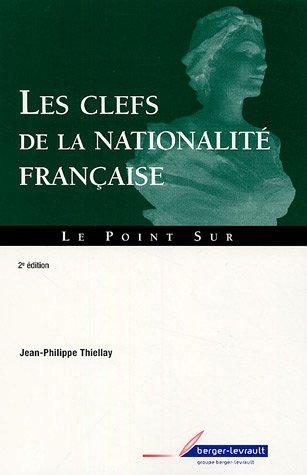 9782701314891: Les clefs de la nationalité française (French Edition)