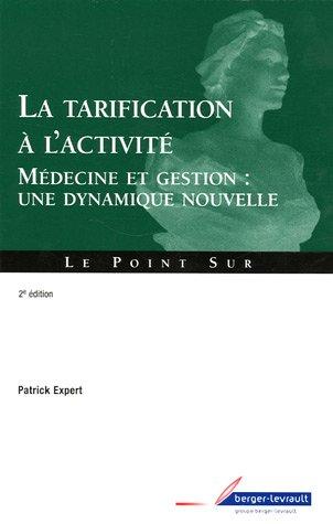 9782701315263: La tarification à l'activité : Médecine et gestion (French Edition)