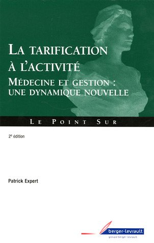 La tarification à l'activité : Médecine et gestion (...