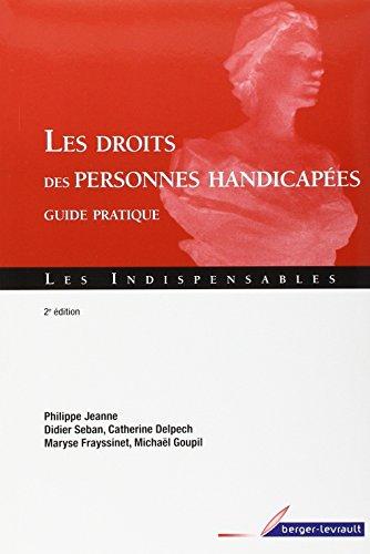 les droits des personnes handicapées, guide pratique (2e édition): Collectif