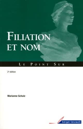 Filiation et nom (French Edition): Marianne Schulz