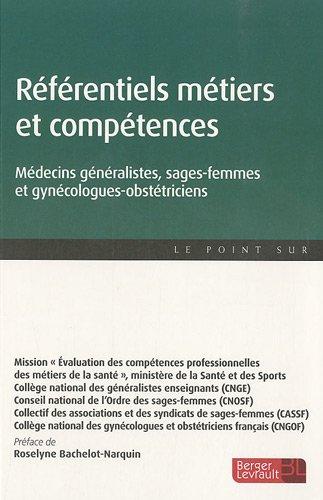 9782701317243: R�f�rentiels m�tier et comp�tences : M�decins g�n�ralistes, sages-femmes et gyn�cologues-obst�triciens