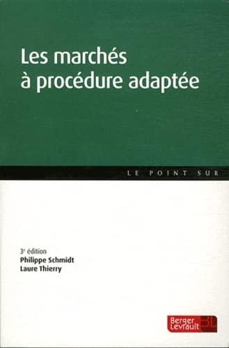 marchés à procédure adaptée (3e édition): Philippe Schmidt