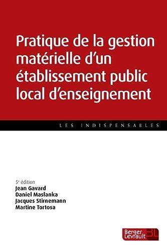 9782701318202: Pratique de la gestion matérielle d'un établissement public local d'enseignement (5e édition)