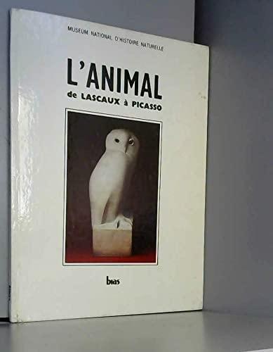 9782701521725: L'Animal de Lascaux à Picasso: [documents extraits de l'exposition (French Edition)