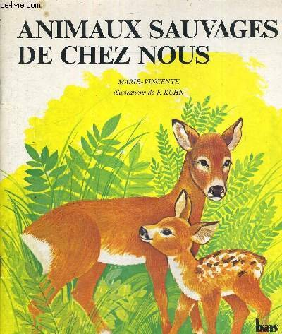 Animaux Sauvages De Chez Nous: Marie-Vincente