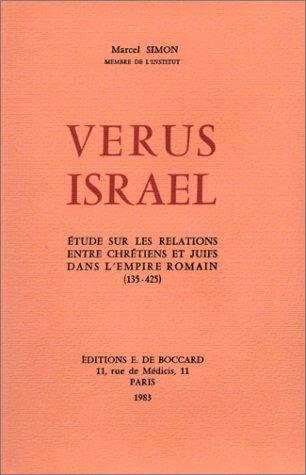 9782701800035: Verus Israel: étude sur les relations entre chrétiens et juifs dans l'empire romain (135-425)