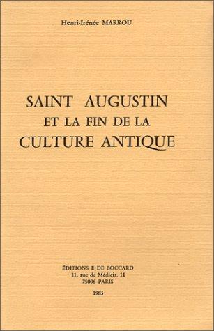 Saint Augustin et la fin de la: Marrou, Henri-Irénée
