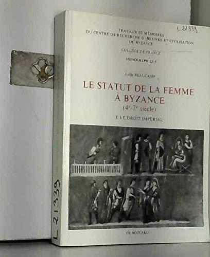 Le Statut de la Femme à Byzance ( IVe-VIIe siècle ).--------- Tome 1 - Le droit imp&...