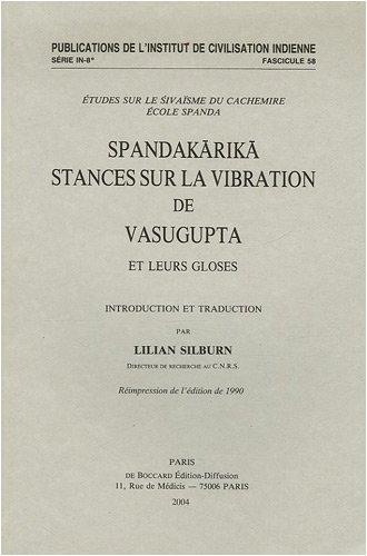 9782701800561: Spandakārikā, stances sur la vibration de Vasugupta et gloses de Bhaṭṭa Kallaṭa, Kṣemarāja, Utpalācārya, Śivadṛṣṭi (chapitre I) de ... de civilisation indienne) (French Edition)