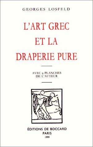 L'Art grec et la draperie pure: LOSFELD ( G. )