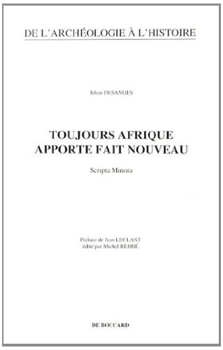 9782701801292: Toujours Afrique apporte fait nouveau: Scripta minora (De l'archéologie à l'histoire) (French Edition)