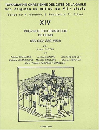 9782701802152: Topographie chrétienne des cités de la Gaule - des origines au milieu du VIIIe siècle: Province ecclésiastique de Reims (XIV)