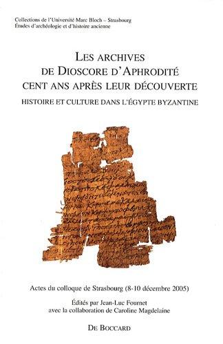 Les archives de Dioscore d'Aphrodité cent ans: Edité par FOURNET