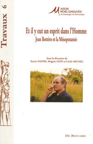 9782701802619: Et il y eu un esprit dans l'Homme : Jean Bott�ro et la M�sopotamie
