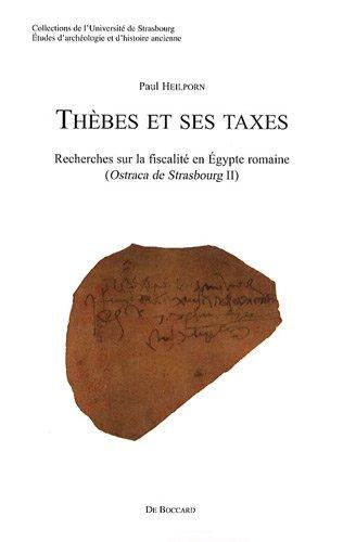 Thèbes et ses taxes. Recherches sur la fiscalité en Égypte romaine (Ostraca de Strasbourg II): ...