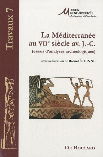 9782701802732: La Méditerranée au VIIe siècle avant J-C : (Essais d'analyses archéologiques)